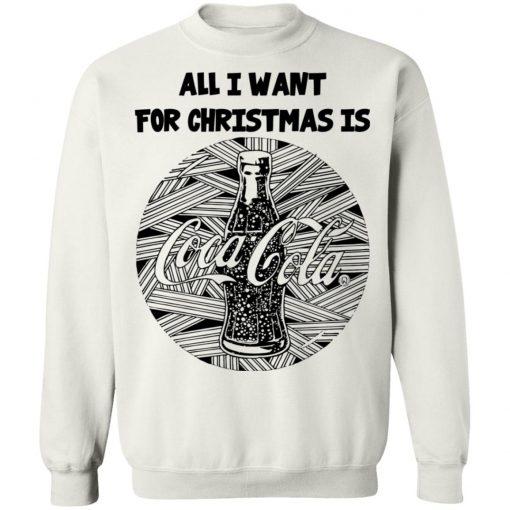 Black All I Want For Christmas Is Coca Cola Christmas Sweatshirt