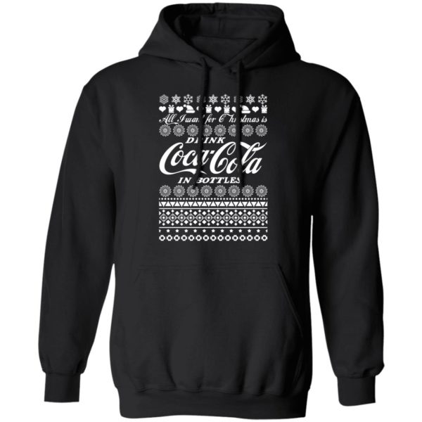 All I Want For Christmas Is Drink Coca Coca In Bottle Ugly Christmas hoodie