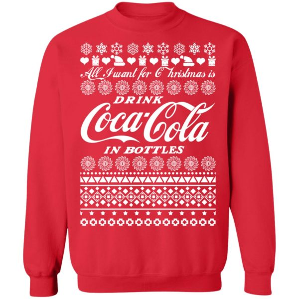 All I Want For Christmas Is Drink Coca Coca In Bottle Ugly Christmas Sweatshirt