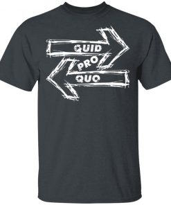 Quid Pro Quo Impeach Trump Funny Impeachment Tee shirt