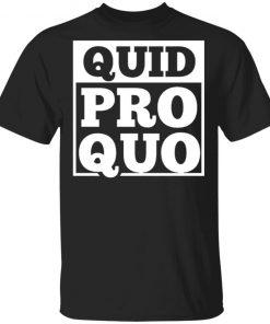Quid Pro Quo – A Favor for a Favor shirt