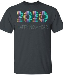 Happy New Year 2020 Ls Shirt Hoodie