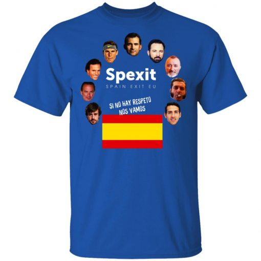 Spexit Spain Exit EU Si No Hay Respeto Nos Vamos T-Shirt