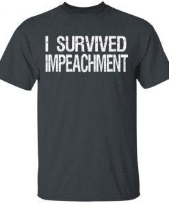 I Survived Impeachment Trump T-Shirt Hoodie Ls