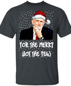 Jeremy Corbyn For The Merry Not The Few Christmas Shirt