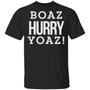 Boaz Hurry Yoaz Shirt