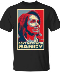 Trump Impeachment Don't Mess with Nancy Pelosi T-Shirt
