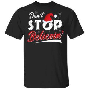 Don't Stop Believing Santa T-Shirt Hoodie Ls