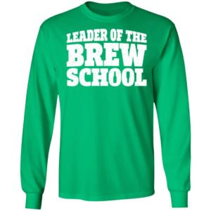 Leader of the Brew School Saint Patrick's Day Funny Shirt