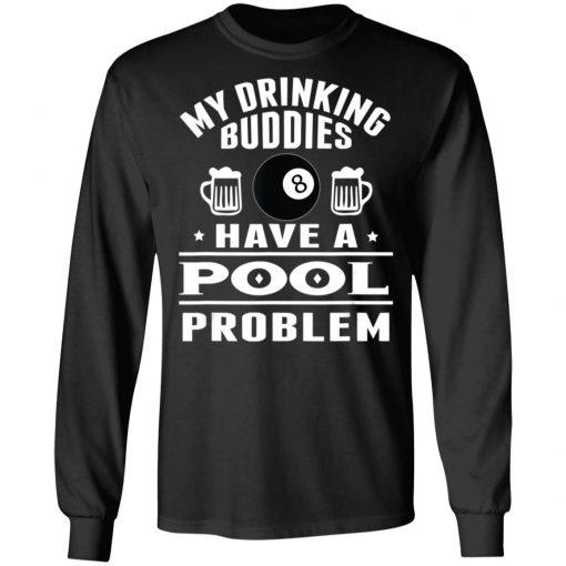 Billiard Pool Player Cue Sport My Drinking Buddies Shirt