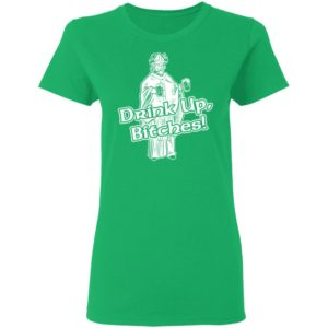 Drink Up Bitches Saint Patrick's Day Funny Shirt Ls Hoodie