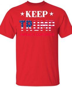Keep Trump Impeach Congress Shirt Ls Hoodie