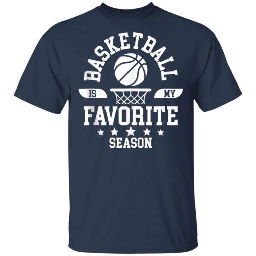 Basketball Is My Favorite Season Basketball Team Shirt Ls Hoodie