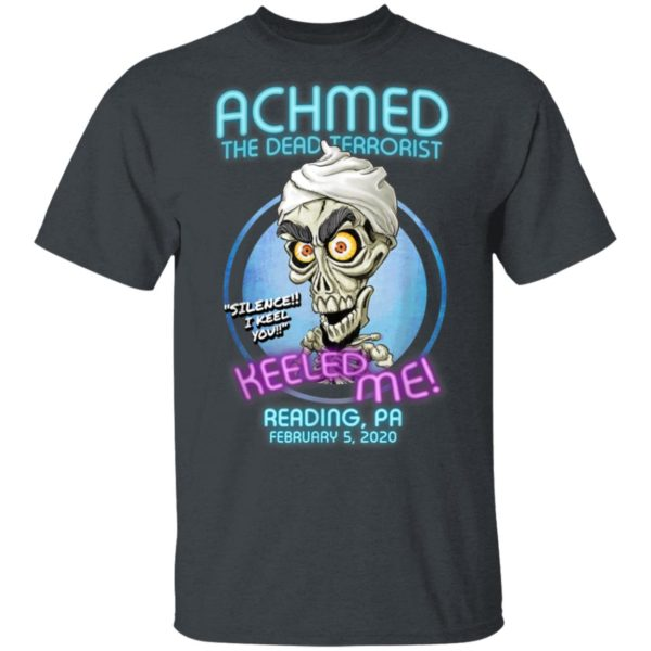 Achmed The Dead Terrorist Reading Keeled Me, PA T-Shirt