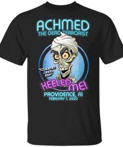 Achmed The Dead Terrorist Keel Me Providence, RI T-Shirt