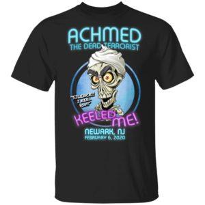 Achmed The Dead Terrorist Keel Me Newark, NJ T-Shirt Ls Hoodie