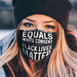 White Silence Equals White Consent Black Lives Matter Face Mask