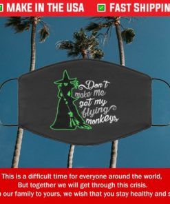 Witch Don't Make Me Get My Flying Monkeys Cloth Face Mask