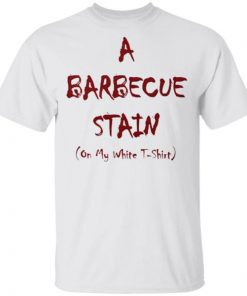 a barbecue stain on my white t-shirt shirt, long sleeve, hoodie