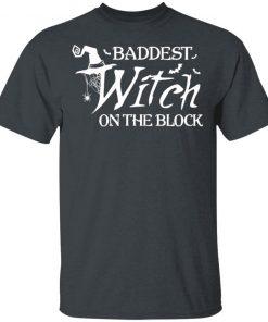 Baddest Witch On The Block Halloween T-Shirt