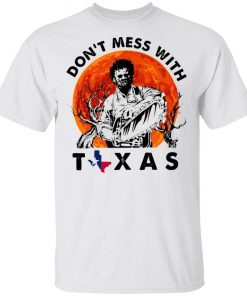 Leatherface Halloween Dont Mess With Texas T-Shirt