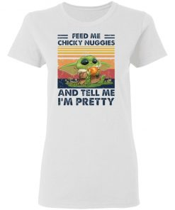 Baby Yoda Feed me chicky nuggies and tell me I'm pretty T-shirt