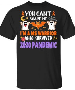 You Can't Scare Me I'm A Ms Warrior Who Survived 2020 Pandemic T-Shirt