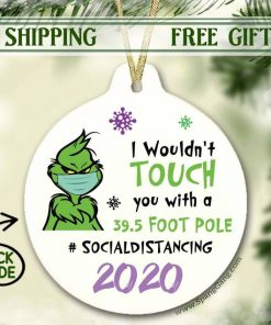 2020 Christmas Ornament, Custom ornament, Funny ornament, I won't touch you with a 39.5 foot pole, Social Distancing, 2020 Funny Gift