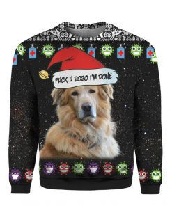 Golden Retrievers And Fuck You 2020 I'm Done 3D Ugly Christmas Sweater Hoodie