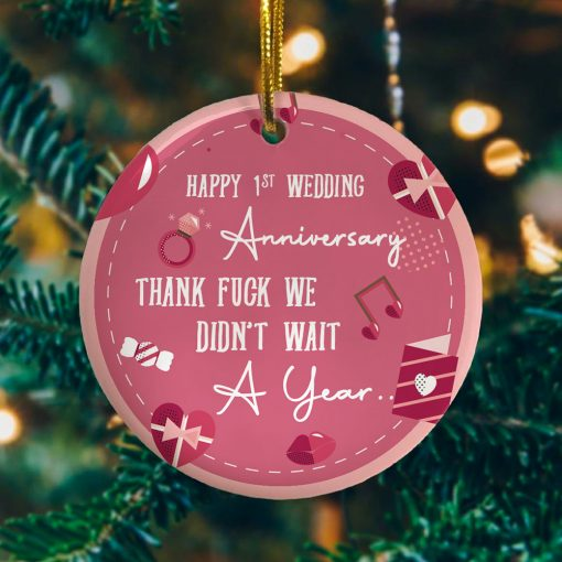 1ST Wedding Anniversary We Didnt Wait A Year Decorative Christmas Holiday Ornament