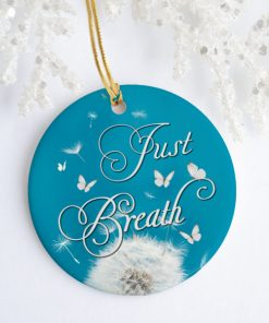 Inspirational Quote Just Breathe Decorative Christmas Holiday Ornament