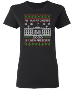 All I Want For Christmas Is A New President 2020 Ugly Christmas Sweater