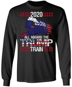 All Aboard The Trump Train 2020 President Railway US Flag Long Sleeve T-Shirt