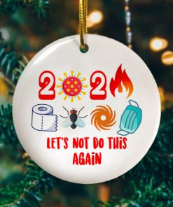 2020 Lets Not Do It Again Circle Ornament Funny Christmas 2020 Holiday Decoration Ornament