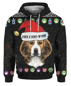 Beagle And Fuck You 2020 I'm Done 3D Ugly Christmas Sweater Hoodie