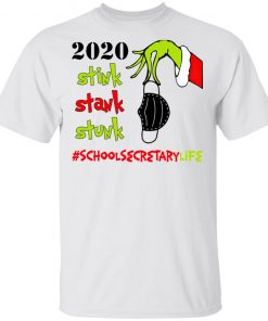 Grinch 2020 Stink Stank Stunk Christmas School Secretary Life T-Shirt