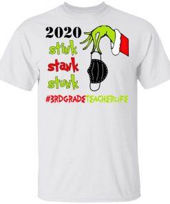 Grinch 2020 Stink Stank Stunk Christmas 3rd Grade Teacher T-Shirt
