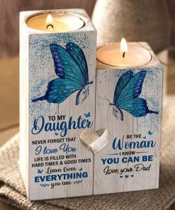 Dad To Daughter - Life Is Filled With Hard Times And Good Times - Candle Holder Color