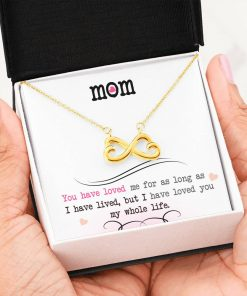 Mom You Have Loved Me For As Long As I Have Lived Infinity Heart Necklace 1