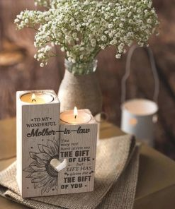 To My Mother-In-Law You May Not Have Given Me The Gift Of Life But Life Has Given Me The Gift Of You - Candle Holder
