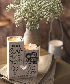 To My Wife - Together We Have It All - Candle Holder 1