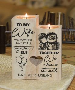 To My Wife - Together We Have It All - Candle Holder