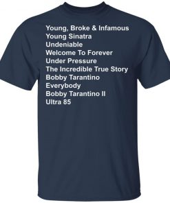 Young Broke and Infamous Young Sinatra Undeniable Shirt