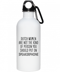 Dutch Women Are Not The Kind Of Person You Should Put On Speakerphone Mug, Coffee Mug, Travel Mug