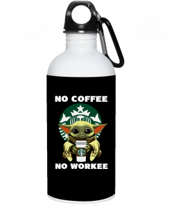 Baby Yoda Hug Starbucks No Coffee No Workee Mug, Coffee Mug, Travel Mug