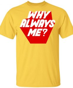 EXO Suho Inspired Why Always Me Shirt