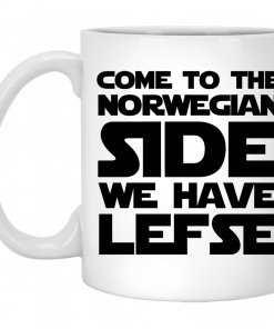 Come To The Norwegian Side We Have Lefse Mug, Coffee Mug, Travel Mug