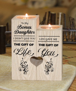 Bonus Daughter - I didn't give you the gift of life Candle Holder With Heart