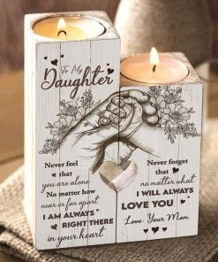 Mom To Daughter - I Am Always Right There In Your Heart - Candle Holder With Heart