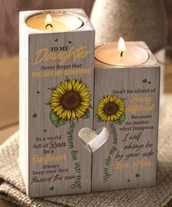 Mother To Daughter - In A World Full Of Roses, Be A Sunflower - Candle Holder Color With Heart